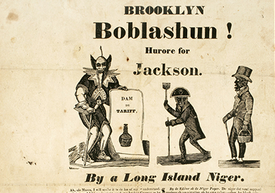 Long Island Niger, Brooklyn Boblashun! Hurore for Jackson, 1829. SY1829 no. 39.Collection of The New-York Historical Society.